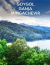 Helenendorf - German streets in Azerbaijan - Goygol - Ganja and Mingachevir Tour with 1 night stay
