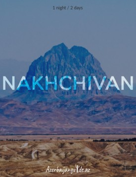 Nakhchivan city - Private 2 days tour